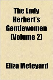 The Lady Herbert's Gentlewomen (Volume 2)