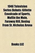 1946 Television Series Debuts: Gillette Cavalcade of Sports