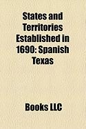 States and Territories Established in 1690: Spanish Texas, Bahawalpur, Aro Confederacy