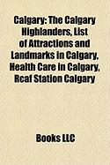 Calgary: The Calgary Highlanders, List of Attractions and Landmarks in Calgary, Health Care in Calgary, Rcaf Station Calgary