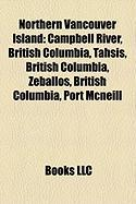 Northern Vancouver Island: Campbell River, British Columbia, Tahsis, British Columbia, Zeballos, British Columbia, Port McNeill