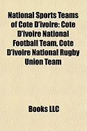 National Sports Teams of Cote D'Ivoire: Cote D'Ivoire National Football Team, Cote D'Ivoire National Rugby Union Team