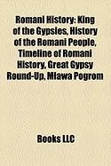 Romani History: King of the Gypsies, History of the Romani People, Timeline of Romani History, Great Gypsy Round-Up, M Awa Pogrom