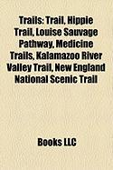 Trails: Trail, Hippie Trail, Louise Sauvage Pathway, Medicine Trails, Kalamazoo River Valley Trail, New England National Sceni