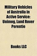 Military Vehicles of Australia in Active Service: Unimog, Land Rover Perentie