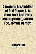 American Assemblies of God Clergy: A. A. Allen, Jack Coe, Finis Jennings Dake, Gordon Fee, Tommy Barnett