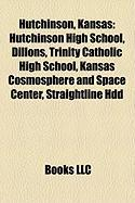 Hutchinson, Kansas: Hutchinson High School, Dillons, Trinity Catholic High School, Kansas Cosmosphere and Space Center, Straightline Hdd