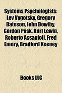 Systems Psychologists: Lev Vygotsky, Gregory Bateson, John Bowlby, Gordon Pask, Kurt Lewin, Roberto Assagioli, Fred Emery, Bradford Keeney