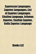 Zapotecan Languages: Zapotec Languages, List of Zapotec Languages, Chatino Language, Isthmus Zapotec, Coatlan Zapotec, Guila Zapotec Langua