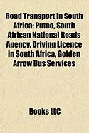 Road Transport in South Africa: Putco, South African National Roads Agency, Driving Licence in South Africa, Golden Arrow Bus Services