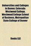 Universities and Colleges in Denver, Colorado: Westwood College, Westwood College School of Business, Metropolitan State College of Denver