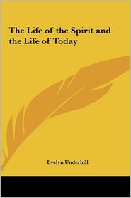 The Life of the Spirit and the Life of Today