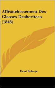 Affranchissement Des Classes Desheritees (1848)