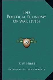 The Political Economy of War (1915) the Political Economy of War (1915)