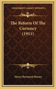 The Reform of the Currency (1911)