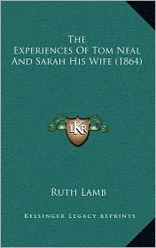 The Experiences of Tom Neal and Sarah His Wife (1864)