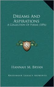 Dreams and Aspirations: A Collection of Poems (1896)