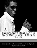 Hollywood's Most Bad Ass Black Dudes, Vol. 14: Wesley Snipes