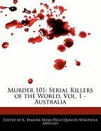 Murder 101: Serial Killers of the World, Vol. 1 - Australia