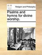 Psalms and Hymns for Divine Worship.