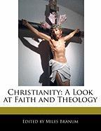 Christianity: A Look at Faith and Theology