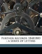 Further Records 18481883: A Series of Letters