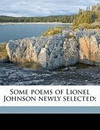 Some Poems of Lionel Johnson Newly Selected;
