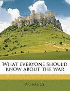 What Everyone Should Know about the War
