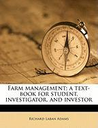 Farm Management; A Text-Book for Student, Investigator, and Investor
