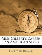 Miss Gilbert's Career: An American Story