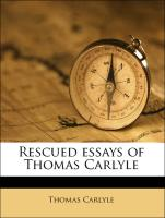 Rescued essays of Thomas Carlyle