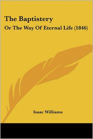 The Baptistery: Or the Way of Eternal Life (1846)