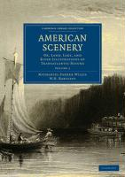 American Scenery 2 Volume Paperback Set: American Scenery: Or, Land, Lake, and River Illustrations of Transatlantic Nature: Volume 1 (Cambridge Library Collection - History)