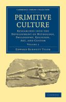 Primitive Culture, Volume 2: Researches Into the Development of Mythology, Philosophy, Religion, Art, and Custom