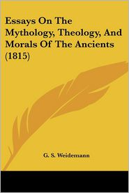 Essays on the Mythology, Theology, and Morals of the Ancients (1815)