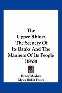 The Upper Rhine: The Scenery of Its Banks and the Manners of Its People (1858)
