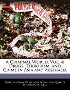 A Criminal World, Vol. 4: Drugs, Terrorism, and Crime in Asia and Australia