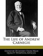 The Life of Andrew Carnegie