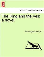 The Ring and the Veil: A Novel.