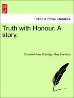 Truth with Honour. a Story.