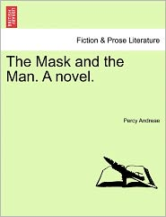 The Mask and the Man. a Novel.