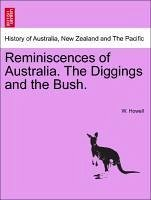 Reminiscences of Australia. the Diggings and the Bush.