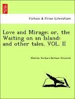 Love and Mirage; Or, the Waiting on an Island: And Other Tales.