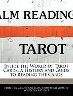 Inside the World of Tarot Cards: A History and Guide to Reading the Cards