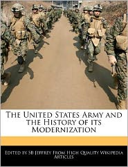 The United States Army and the History of Its Modernization