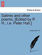 Satires and Other Poems. [Edited by P. H., i.e. Peter Hall.]