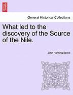 What Led to the Discovery of the Source of the Nile.
