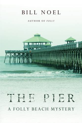 The Pier: A Folly Beach Mystery - Bill Noel