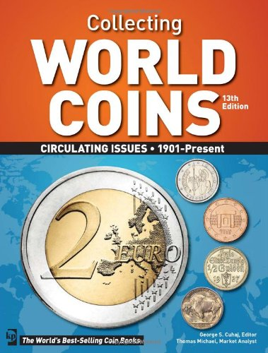 Collecting World Coins: Circulating Issues 1901 - Present - George S. Cuhaj