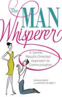 The Man Whisperer: A Gentle, Results-Oriented Approach to Communication